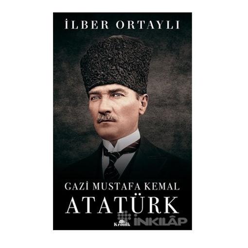 İlber Ortaylı - Gazi Mustafa Kemal Atatürk nin resmi